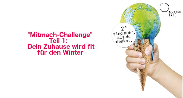MUTTER ERDE Mitmach–Challenge: Werde Klimaheld_in – Teil 1