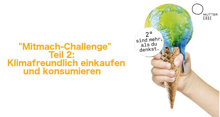 MUTTER ERDE Mitmach–Challenge: Werde Klimaheld_in – Teil 2