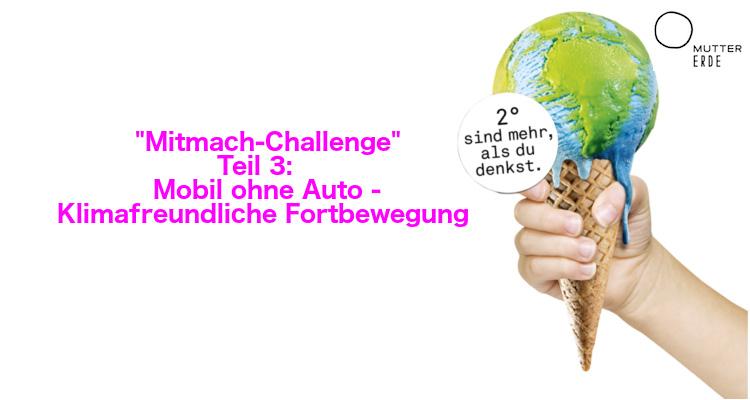 MUTTER ERDE Mitmach–Challenge: Werde Klimaheld_in – Teil 3