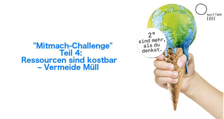 MUTTER ERDE Mitmach–Challenge: Werde Klimaheld_in – Teil 4