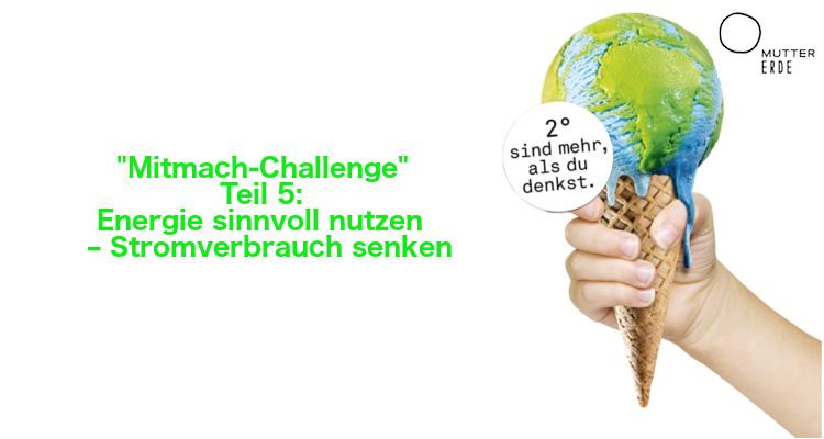 MUTTER ERDE Mitmach–Challenge: Werde Klimaheld_in – Teil 5